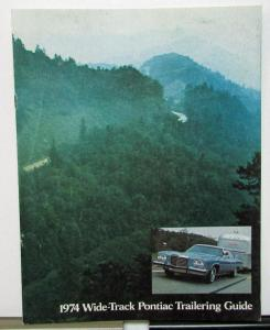 1974 Pontiac Dealer Sales Brochure Wide Track Trailering Guide Options Tips