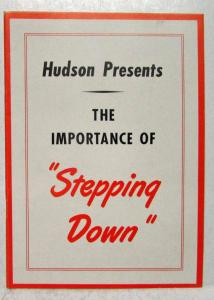 1948 Hudson Presents the Importance of Stepping Down Sales Brochure