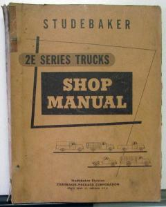 1956 Studebaker Series 2E Truck Shop Service Repair Manual Book Original 56