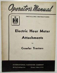 1953 International Harvester Electric Hour Meter Attachments Operators Manual