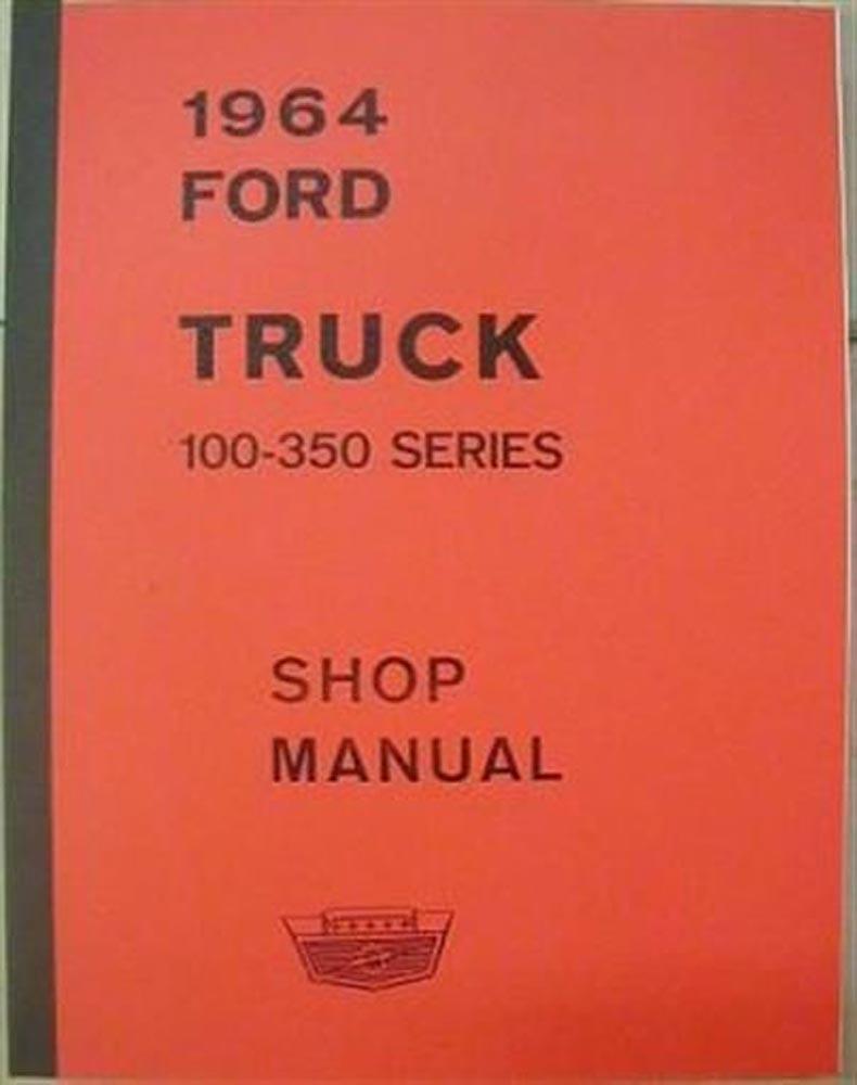 Ford Truck 1964 100-250-350 & P Series Shop Service Repair Manual 2