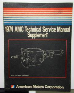 1974 AMC Technical Service Shop Manual Supplement 150T 3 Speed Manual Trans