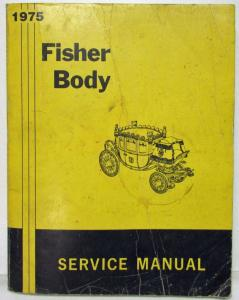 1975 Chevrolet Camaro Pontiac Firebird Trans Am Fisher Body Service Manual