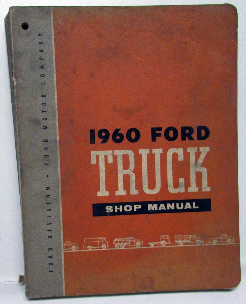 1960 Ford Truck Service Shop Manual F-100 F-250 F-350 F-600 B-750 ...