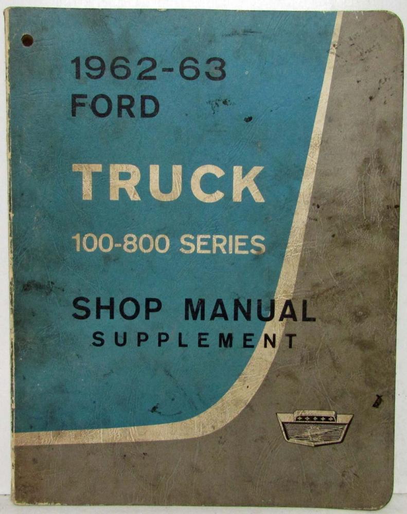 Repair Manual Ford Truck Diagram Of Honda Generator Parts Ex800 A Jpn Vin G100 Array 1962 63 100 800 Series Service Shop Supplement Rh Autopaper