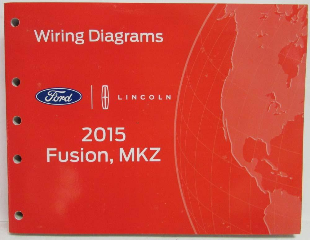 2015 Ford Fusion Lincoln MKZ Electrical Wiring Diagrams Manual