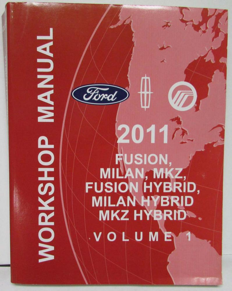 2011 Ford Fusion Mercury Milan Lincoln MKZ & Hybrids Service Shop Manual  Vol 1-3