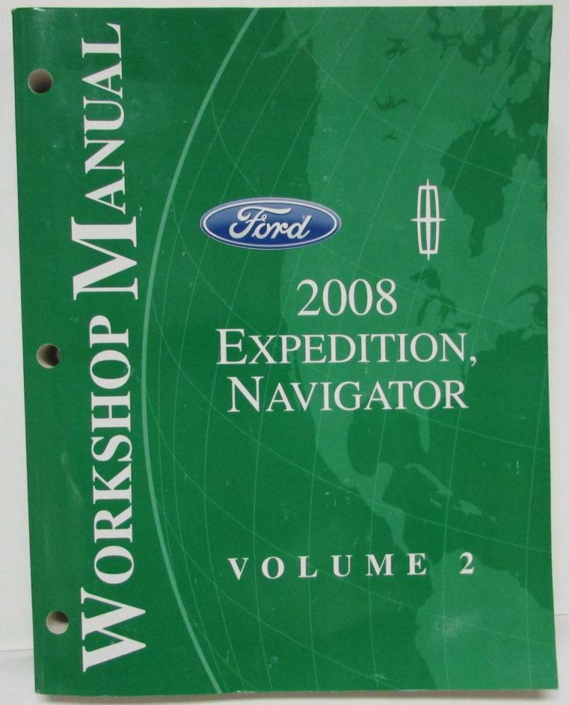 2008 Ford Expedition & Lincoln Navigator Service Shop Repair Manual Set Vol  1&2
