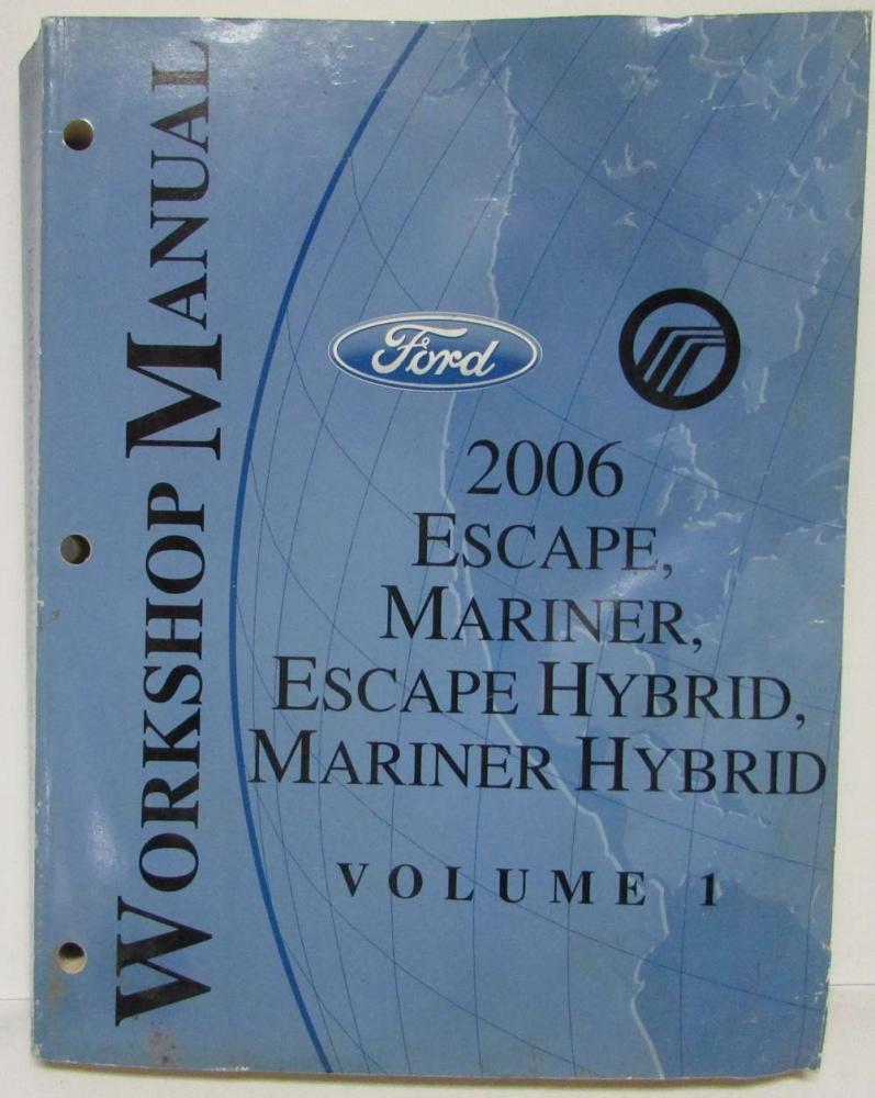 2006 Ford Escape Mercury Mariner and Hybrids Service Shop Repair Manual Vol  1&2
