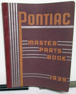 1939 & Earlier Pontiac & Oakland Master Parts Book Catalog Coupe Sedan Touring