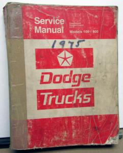 1975 Dodge Truck Dealer Service Shop Manual Repair Models 100-800 Pickup