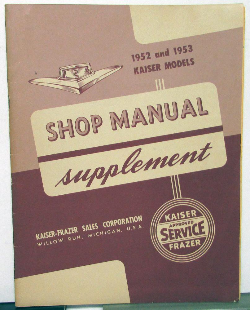 1952 1953 kaiser dealer shop service repair manual supplement original rh autopaper com Kaiser Permanente Kaiser Appointment