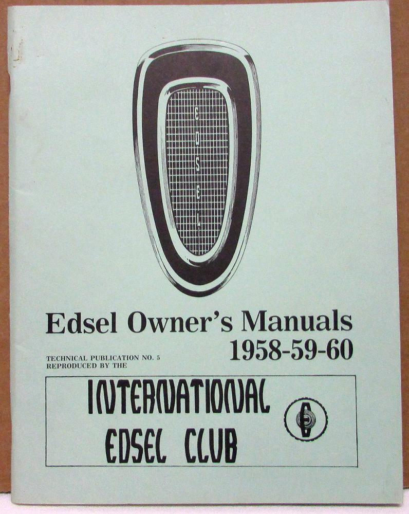 1958 59 60 edsel owners manuals reproduced by international edsel club rh autopaper com Car Owners Manual Service Manuals