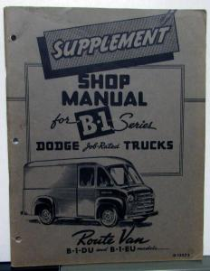 1948-1949 Dodge Truck Dealer Service Shop Manual Sup Route Van B-1 DU EU Series