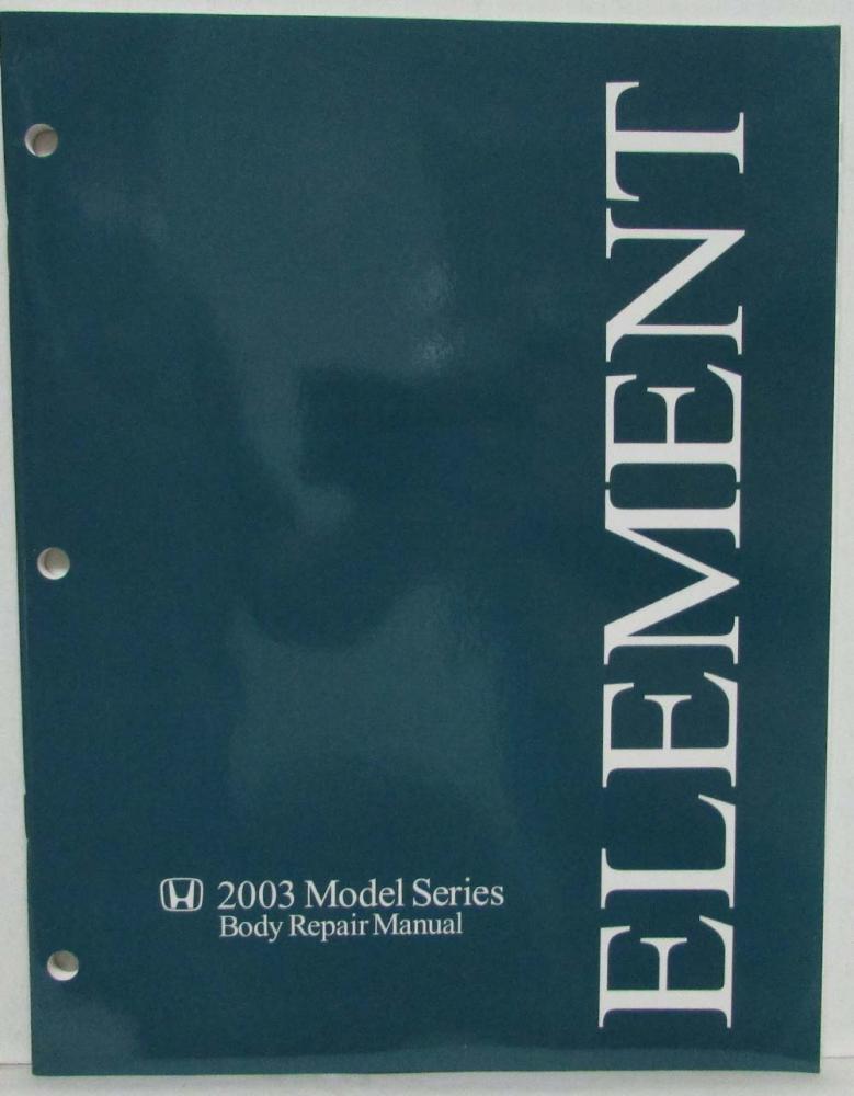 2003 honda element body repair service manual rh autopaper com 2003 honda element repair manual free download honda element repair manual pdf