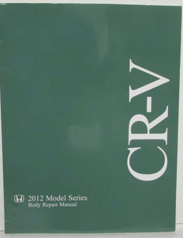 2012 honda cr v suv body repair service manual rh autopaper com honda 2010 crv service manual 2012 honda cr v factory service manual