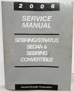 2006 Chrysler Sebring Sedan/Convertible and Dodge Stratus Service Shop Manual