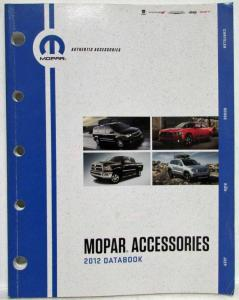 2012 MOPAR Accessories Databook - Chrysler Dodge RAM Jeep Dealer Sales Reference