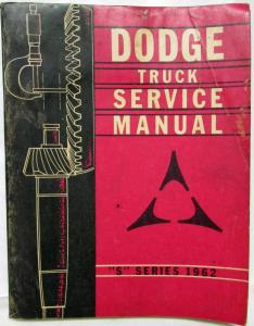1962 Dodge Truck S-Series Models Service Shop Repair Manual