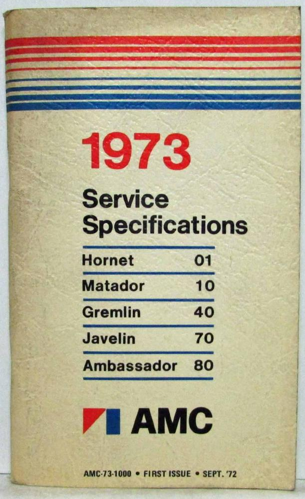 1973 AMC American Motors Hornet Gremlin Javelin Service Specifications Handbook