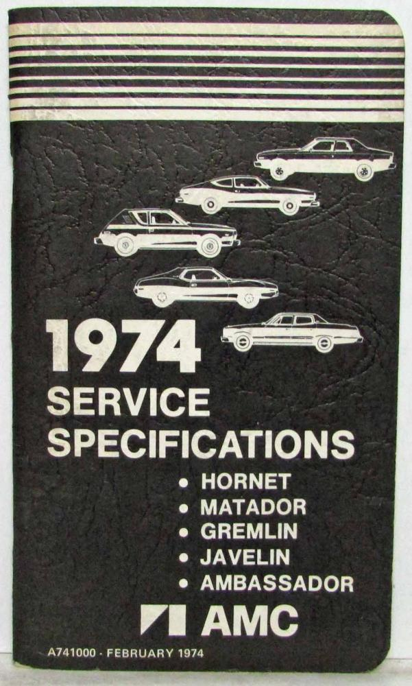 1974 AMC American Motors Hornet Gremlin Javelin Service Specifications Handbook