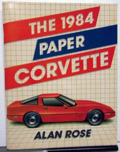 The 1984 Paper Corvette Book By Alan Rose Large Hobby Model Car Build Chevy