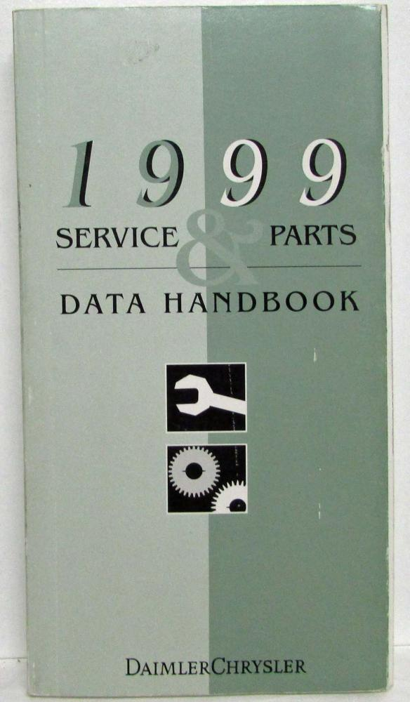 1999 DaimlerChrysler Service & Parts Data Handbook Dodge Chrysler Plymouth Jeep