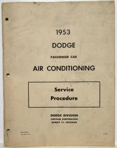 1953 Dodge Passenger Car Air Conditioning Service Procedure Shop Manual - A/C