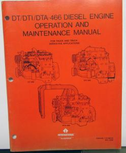 1987 International Trucks IHC DT DTI DTA 466 Diesel Engine Operating Main Manual