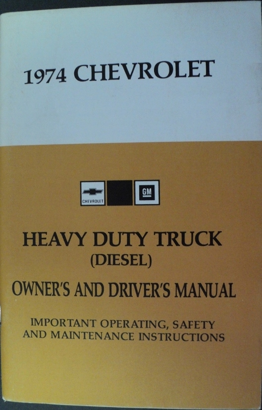 1974 Chevrolet 40 Thru 95 Heavy Duty Diesel Trucks Owners Drivers Manual
