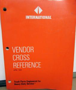 1989-1995 International Truck Dealer Vendor Cross Reference Manual