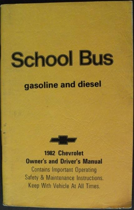 1982 Chevrolet School Bus Gas & Diesel Owners and Drivers Manual