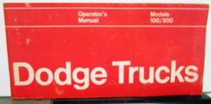 1972 Dodge Light Duty Truck 100 - 300 Owners Manual Instructions Original