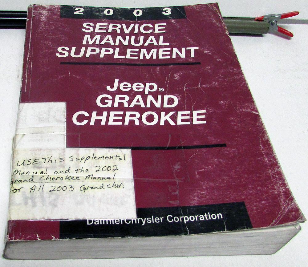 Original 2003 Jeep Grand Cherokee Dealer Service Shop Manual Supplement  Repair