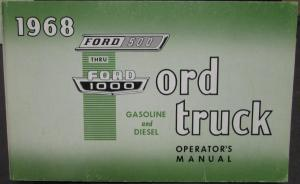 1968 Ford 500 Thru 1000 Gas & Dieseal Heavy Duty Truck Operators Manual ORIGINAL