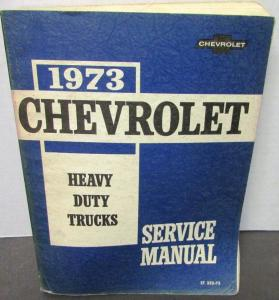 Original 1973 Chevrolet Dealer Truck Service Manual Heavy Duty Series 7000-9002