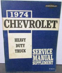 Original 1974 Chevrolet Truck Service Manual Supplement Heavy Duty Series 70-95