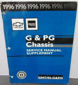 1996 Chevrolet GMC Truck Dealer Service Shop Manual Supplement G & PG Chassis