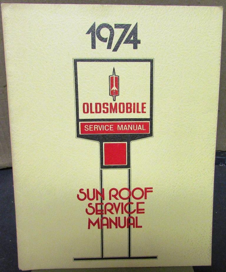 original 1974 oldsmobile service shop manual supplement sun roof rh autopaper com 1974 Oldsmobile Toronado 1973 Oldsmobile