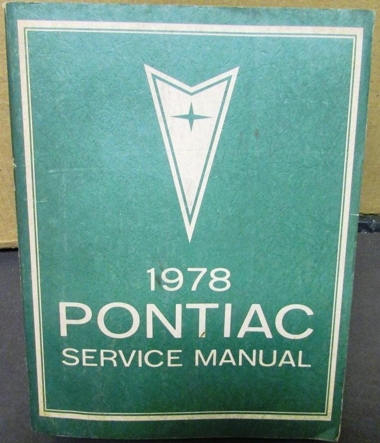 1978 pontiac service shop manual firebird lemans grand prix grand am rh autopaper com 1971 Pontiac LeMans 1977 Pontiac LeMans
