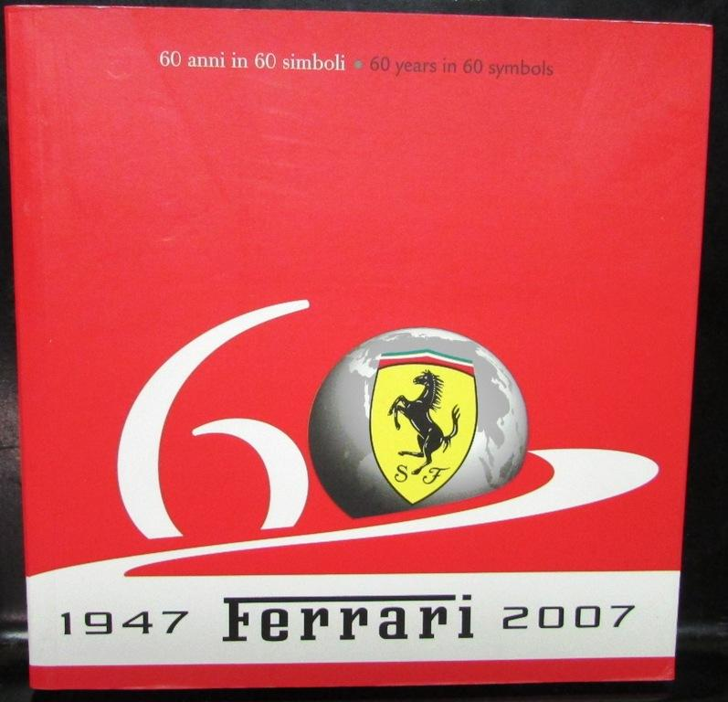 2007 Ferrari 60th Anniversary Historical Celebration Book 60 Years