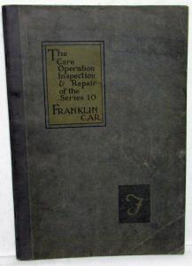 1923 Franklin Car Series 10 Care Operation Inspection & Repair Shop Manual