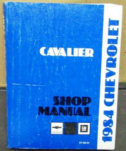 1984 Chevrolet Dealer Service Shop Manual Cavalier Chassis Body Chevy Repair